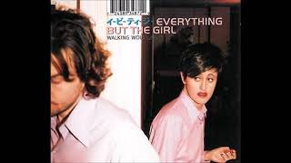 Everything But The Girl - Walking Wounded (Main Vocal Mix Edit)