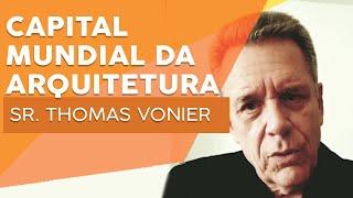 Sr. Thomas Vonier - Presidente da União Internacional dos Arquitetos