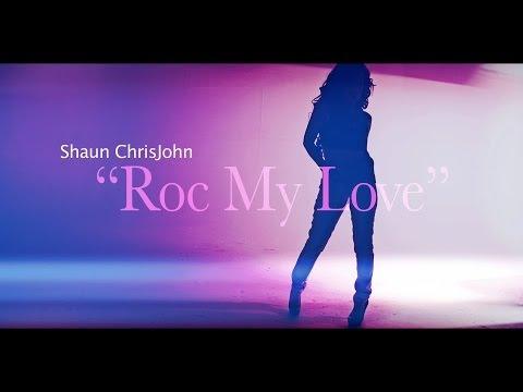 """Shaun Chrisjohn - """"Roc My Love"""" (Official Music Video) HD 3D"""