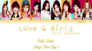 Girls' Generation (少女時代) SNSD – LOVE & GIRLS Lyrics Color Coded |Kanji|Rom|Eng|
