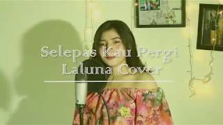 Selepas Kau Pergi - Laluna (cover) by Jeka