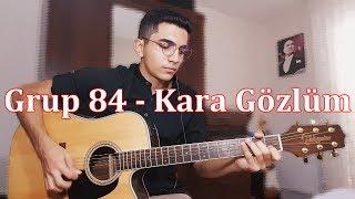Grup 84 - Kara Gözlüm (Cover)
