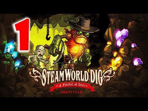 SteamWorld Dig Прохождение игры #1: Золотая лихорадка