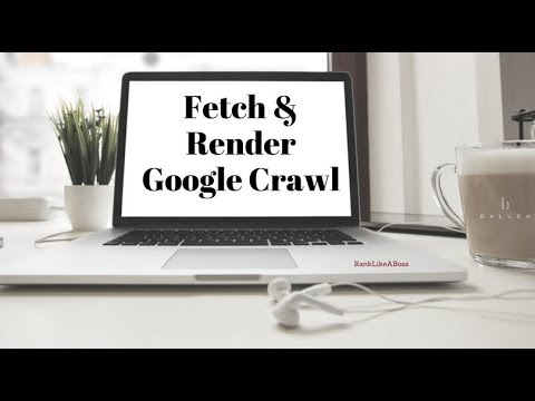 How to get Google to Crawl New Content on your Website with Fetch and Render  [6 min] 2018