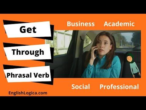 Get Through - Phrasal Verb