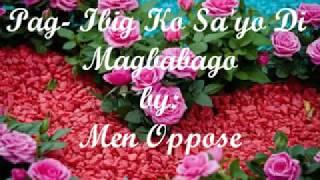 """Pag-Ibig Ko Sa'yo Di Magbabago - Men Oppose """"fhe619 """" ( with lyrics )"""