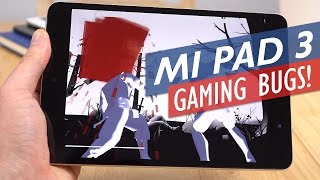 Xiaomi Mi Pad 3 Gaming Review - Oh The Bugs!