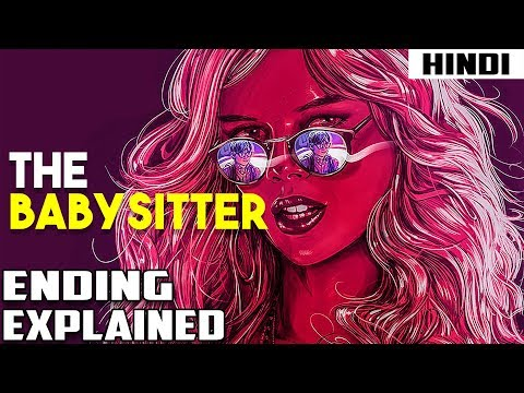 The Babysitter (2017) Explained in 13 Minutes   Haunting Tube in Hindi