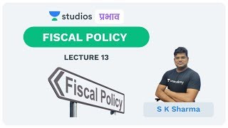 L13: Fiscal Policy I Economics (UPSC CSE - Hindi) I S K Sharma