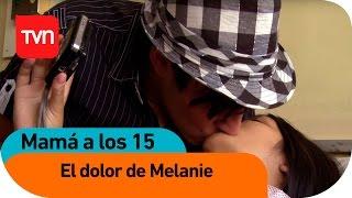 El Dolor De Melanie | Mamá A Los 15 - T1E3