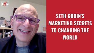 Seth Godin's Marketing Secrets to Changing The World