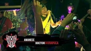 DOCTOR KRAPULA - Tour Doctor Krápula México 2015 - Amanece (En vivo)