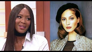 Naomi Campbell - Calls Christy Turlington As The Most Beautiful Supermodel