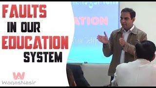 Faults In Our Education System   Qasim Ali Shah   Urdu/Hindi   WaqasNasir