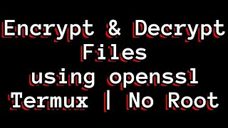 Cara membuat Enkripsi File di termux Android
