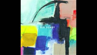Big Scary - Got It, Lost It