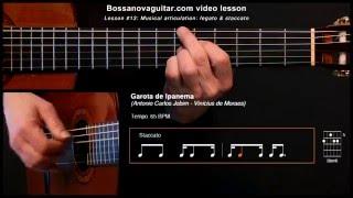 Garota de Ipanema (The Girl From Ipanema) - Bossa Nova Guitar Lesson #13: Musical Articulation