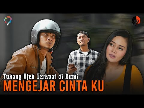 Download MENGEJAR CINTA KU || Tukang Ojek Terkuat di Bumi HD Mp4 3GP Video and MP3