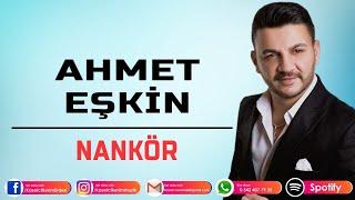 AHMET EŞKİN - NANKÖR