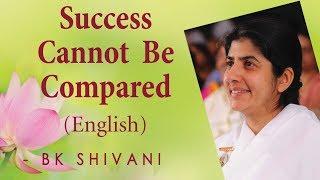 Success Cannot Be Compared: Ep 15b: BK Shivani (English)
