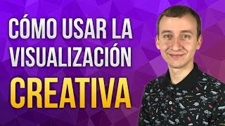 Video: Cómo Aprovechar El Poder De La Visualización Creativa