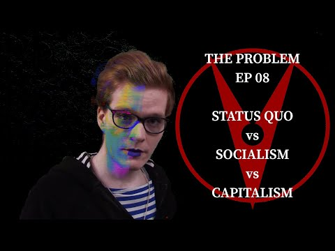 Arguments For Capitalism (Are Mostly Bull****) (Problem 08)