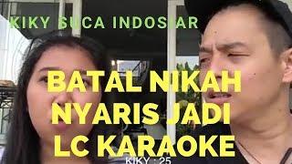 Ernest Prakasa : KIKY SUCA BATAL NIKAH NYARIS JADI LC KARAOKE ( ft Kiky Saputri )