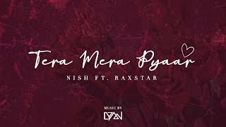 Nish - Tera Mera Pyaar (Ft. Raxstar) | OFFICIAL   - YouTube