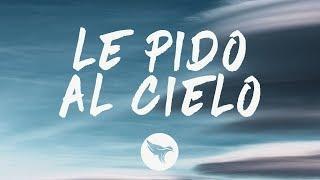 Luis Fonsi - Le Pido Al Cielo (Letra / Lyrics)
