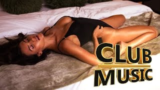 Best Popular Club Dance House Songs Mix 2017 - CLUB MUSIC
