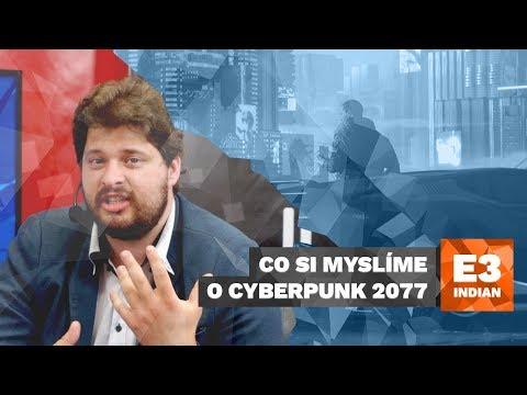 Co si myslíme o Cyberpunk 2077 - E3 2018 Highlight