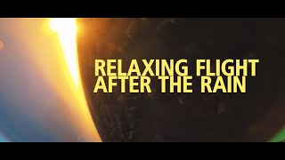 RELAXING FlIGHT AFTER THE RAIN | one shot fpv