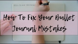 How To Deal With Bullet Journal Mistakes