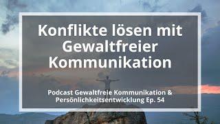 Konflikte lösen mit Gewaltfreier Kommunikation (Mediation) - Podcast GFK, Ep. 54