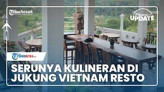 Jukung Vietnam Resto Jadi Lokasi Paling Cocok untuk Isi Perut sambil Cuci Mata Melihat Perbukitan