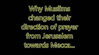 Why did Muslims change their direction of prayer from Jerusalem to Makkah? - Sheikh Assim Al Hakeem
