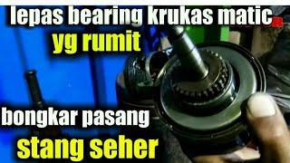 Tips Lepas Bearing Kruk As Matic  N Pasang Stang Seher