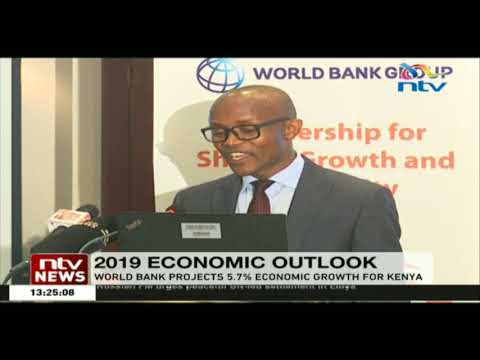 World Bank projects that Kenyan economy will grow by 5.7% in 2019