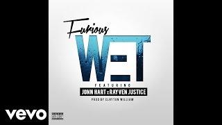 Furious - Wet (Audio) ft. Jonn Hart, Rayven Justice