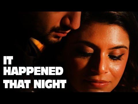 It Happened THAT NIGHT ft. Kunal Jaisingh    The Short Cuts
