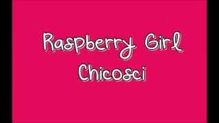 Raspberry Girl Chicosci Lyrics