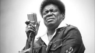 Charles Bradley - No Time For Dreaming (scratchandsniff re-rub)