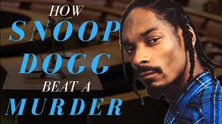 How Snoop Dogg Beat a Murder Case