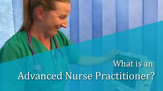 What is an Advanced Nurse Practitioner?
