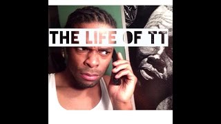 "The Life Of TT ""Episode 1 Girl Fight""  #HD"