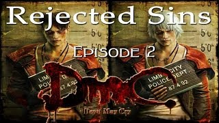 Rejected Sins - Episode 2: Everything Wrong with DmC Devil May Cry