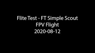 Flite Test - Simple Scout - FPV Flight