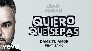 Dame Tu Amor - Juan Magan feat. Samo (Video)