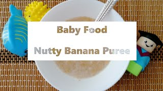 Nutty Banana Puree - 2nd Stage Baby Food