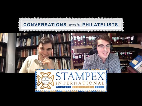 Conversations with Philatelists: Bonus Episode-A Preview of Virtual Stampex: March 2021